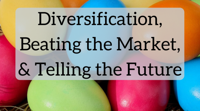 Diversification, Beating the Market, and Telling the Future - The White Coat Investor - Investing & Personal Finance for Doctors