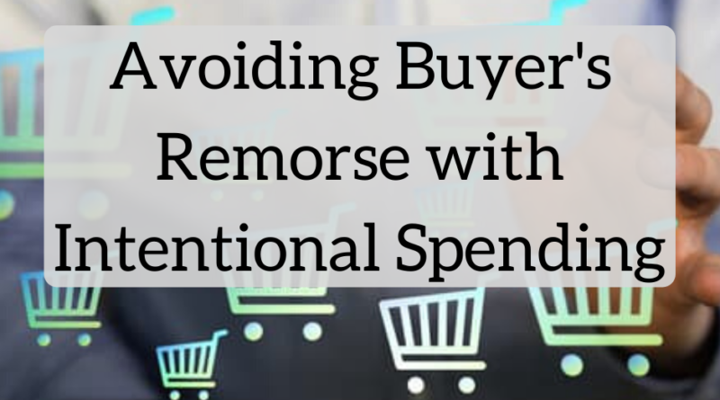 Avoiding Buyer's Remorse with Intentional Spending - The White Coat Investor - Investing & Personal Finance for Doctors