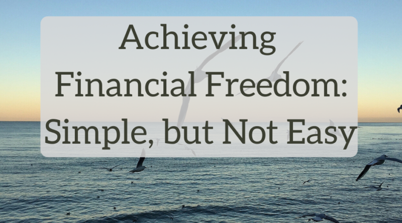 Achieving Financial Freedom as a Physician is Simple, but Not Easy - The White Coat Investor - Investing & Personal Finance for Doctors