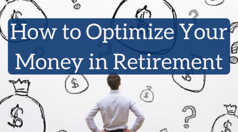 How to Optimize Your Money in Retirement - The White Coat Investor - Investing & Personal Finance for Doctors