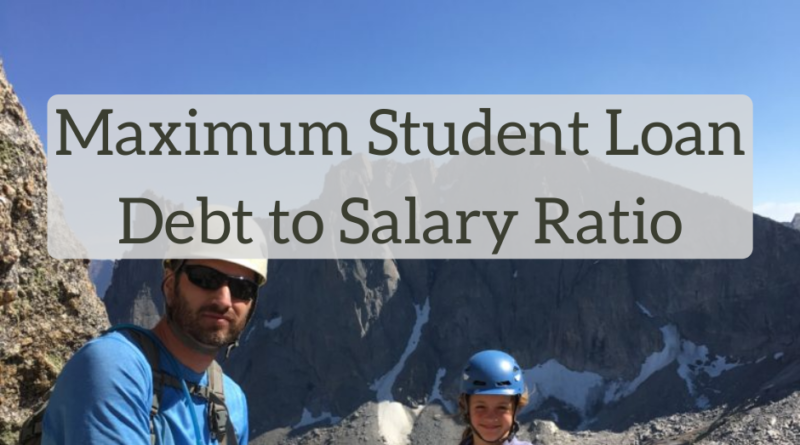 Maximum Student Loan Debt to Salary Ratio - The White Coat Investor - Investing & Personal Finance for Doctors