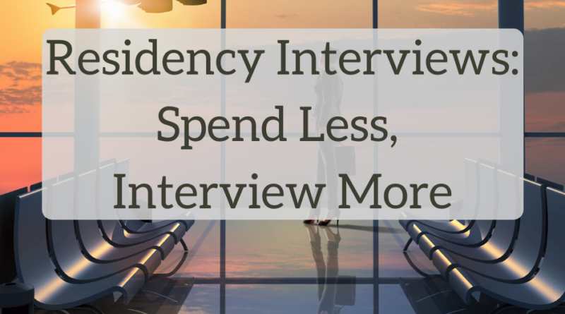Residency Interviews: Spend Less and Interview More - The White Coat Investor - Investing & Personal Finance for Doctors