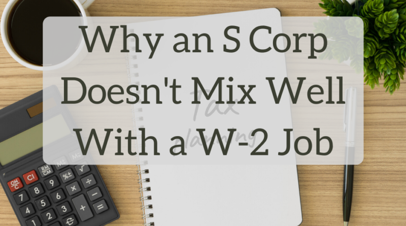 Why an S Corp Doesn't Mix Well With a W-2 Job - The White Coat Investor - Investing & Personal Finance for Doctors