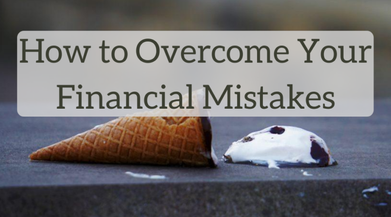 How to Overcome Financial Mistakes | White Coat Investor