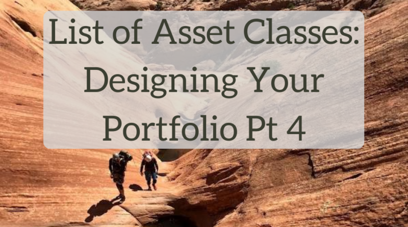 Designing Your Portfolio: List of Asset Classes
