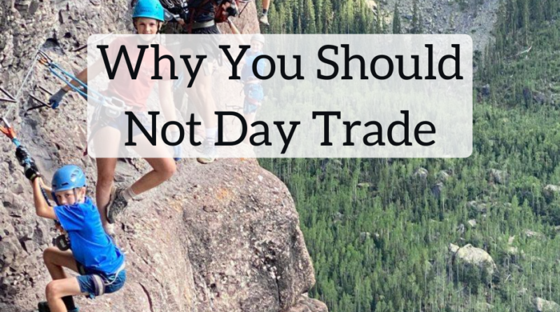 Why You Should Not Day Trade | White Coat Investor