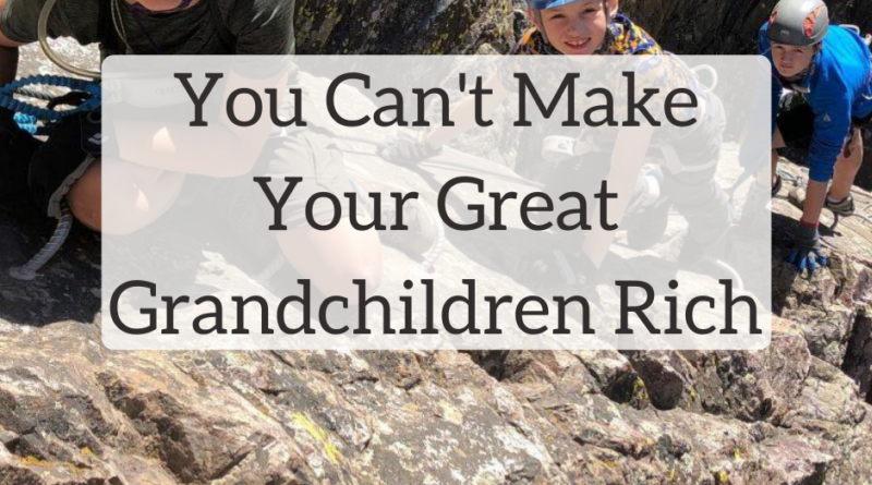 You Can't Make Your Great Grandchildren Rich | White Coat Investor