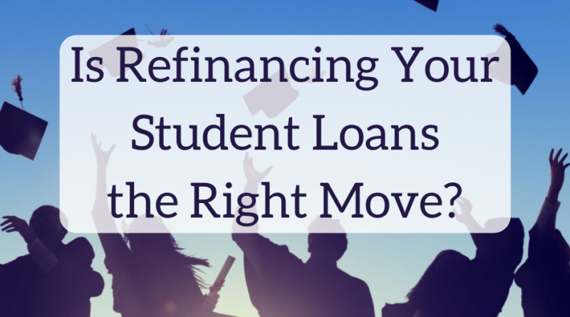 Is Refinancing Your Student Loans the Right Move? | White Coat Investor
