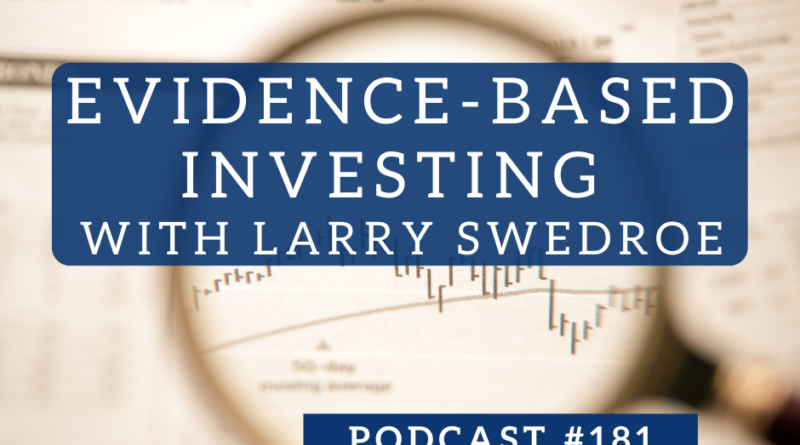 Evidence-Based Investing with Larry Swedroe - Podcast #181 | White Coat Investor