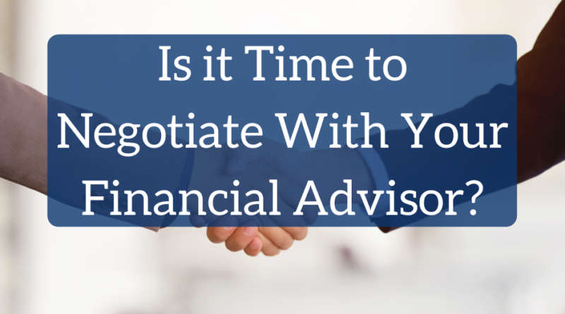 Is it Time to Negotiate With Your Financial Advisor? | White Coat Investor