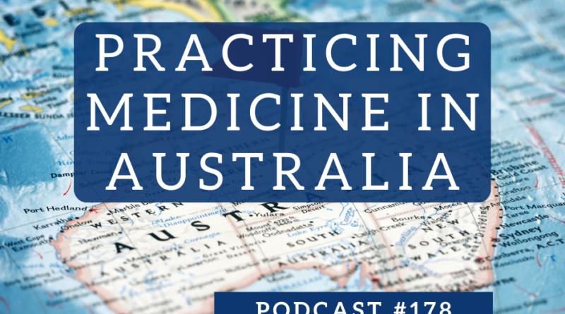 Practicing Medicine in Australia - Podcast #178 | White Coat Investor