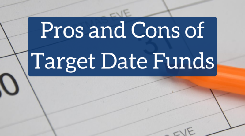 Pros and Cons of Target Date Funds | White Coat Investor