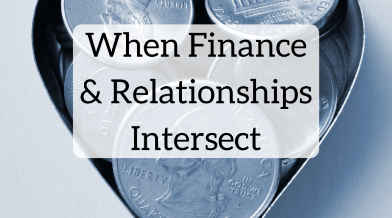 When Finance and Relationships Intersect | White Coat Investor