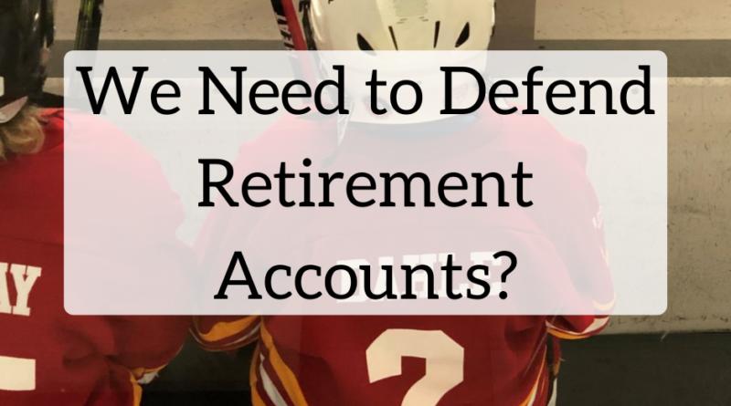 We Need to Defend Retirement Accounts? | White Coat Investor