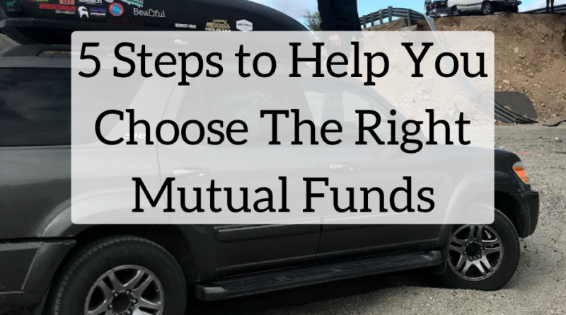 5 Steps to Help You Choose The Right Mutual Funds