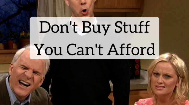 Don't Buy Stuff You Can't Afford | White Coat Investor