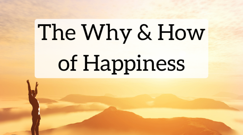 The Why and How of Happiness | White Coat Investor