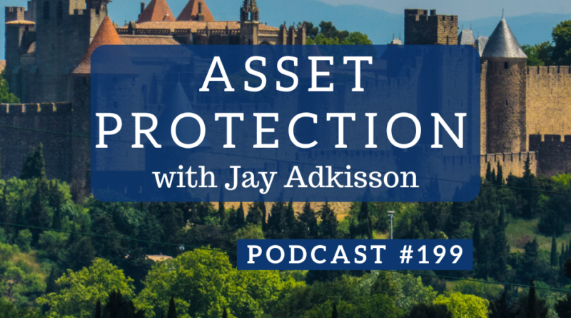 Asset Protection with Jay Adkisson - Podcast #199 | White Coat Investor