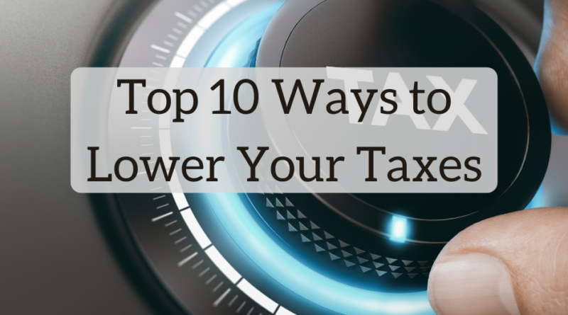 Top 10 Ways to Lower Your Taxes   White Coat Investor