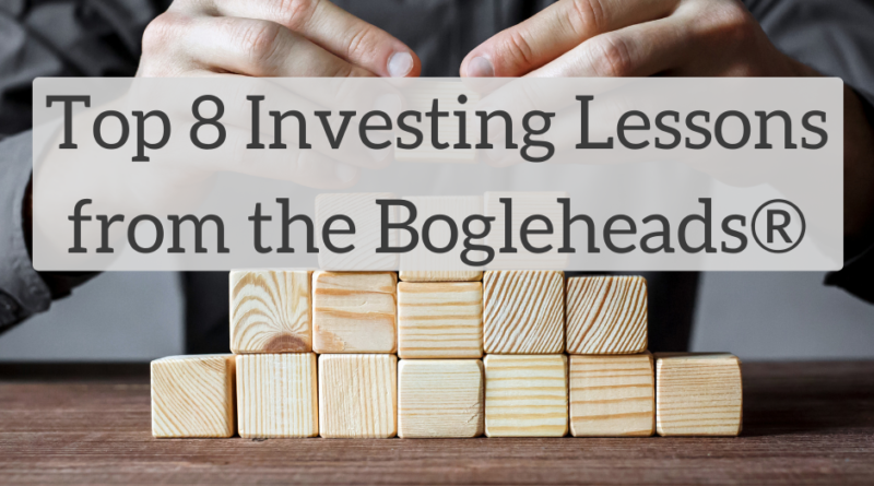 Top 8 Investing Lessons from the Bogleheads® | White Coat Investor