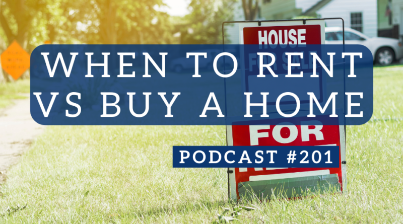 When to Rent vs Buy a Home - Podcast #201   White Coat Investor