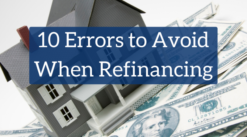 10 Errors to Avoid When Refinancing | White Coat Investor