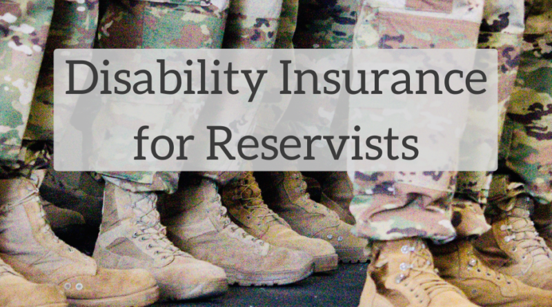 Disability Insurance for Reservists | White Coat Investor