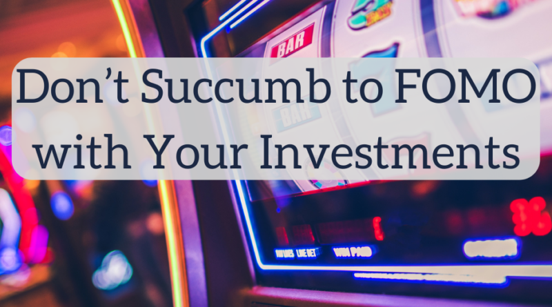 Don't Succumb to Fear of Missing Out with Your Investments | White Coat Investor