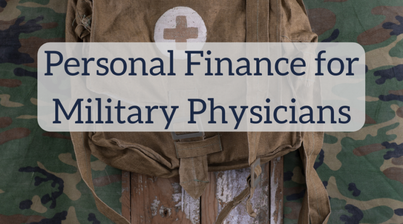Person Finance for Military Doctors | White Coat Investor