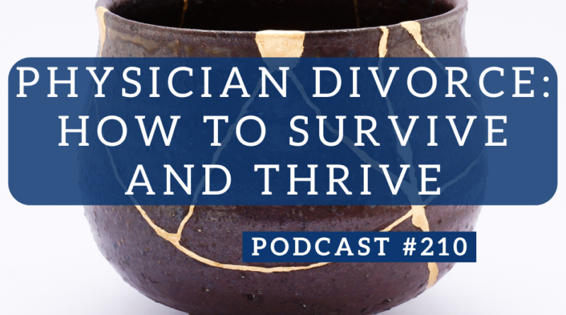Physician Divorce - Survive & Thrive | White Coat Investor