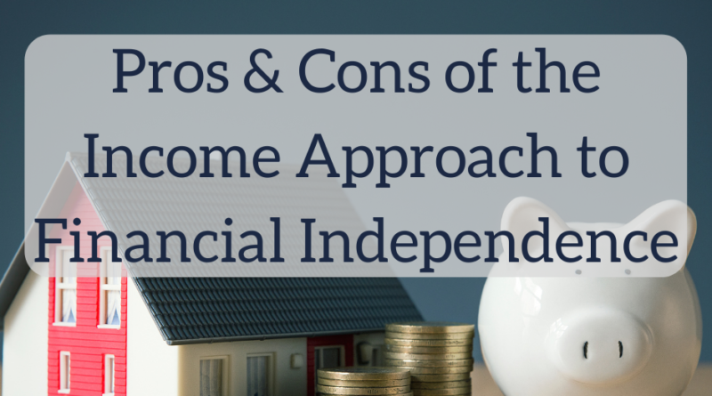 Income Approach and Measuring Financial Independence | White Coat Investor