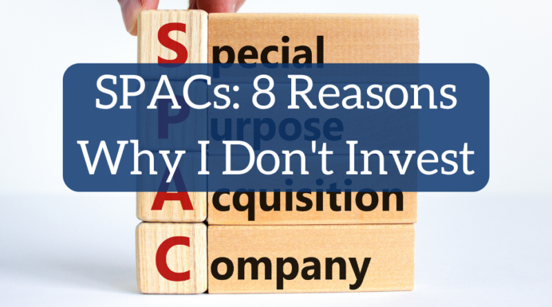 Special Purpose Acquisition Companies: 8 Reasons Why I Don't Invest | White Coat Investor