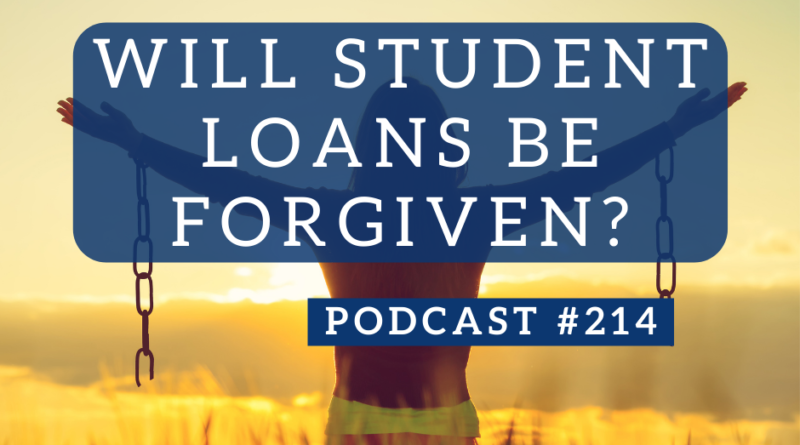 Will Student Loans Be Forgiven? | White Coat Investor