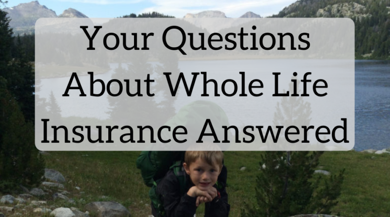 Whole Life Insurance: What You Need to Know | White Coat Investor
