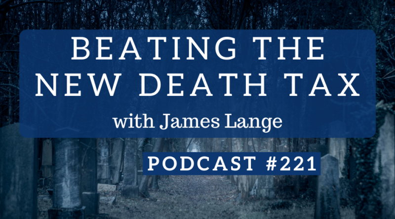 How to Beat the New Death Tax | White Coat Investor